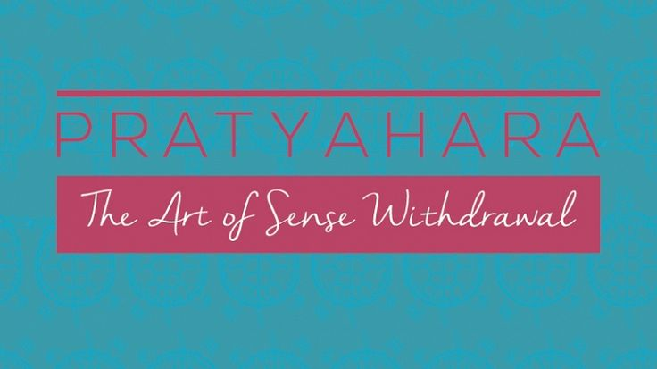 Pratyahara, withdrawal of senses: a new blog